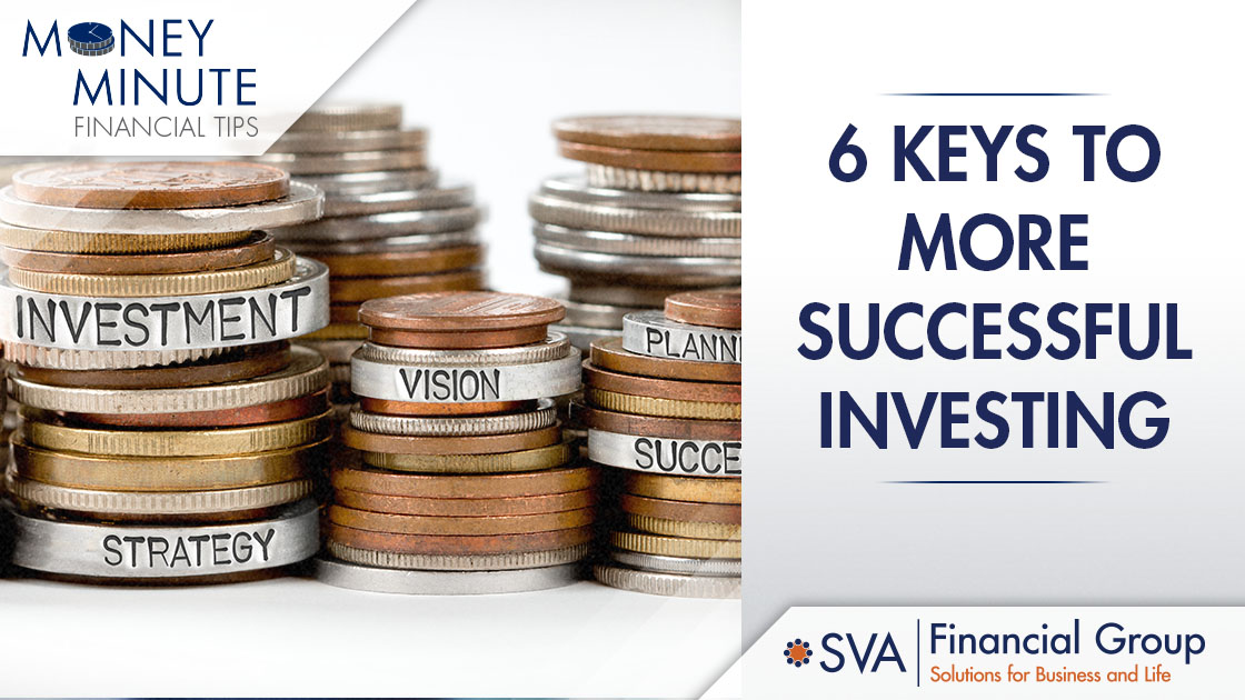 6 Keys to More Successful Investing