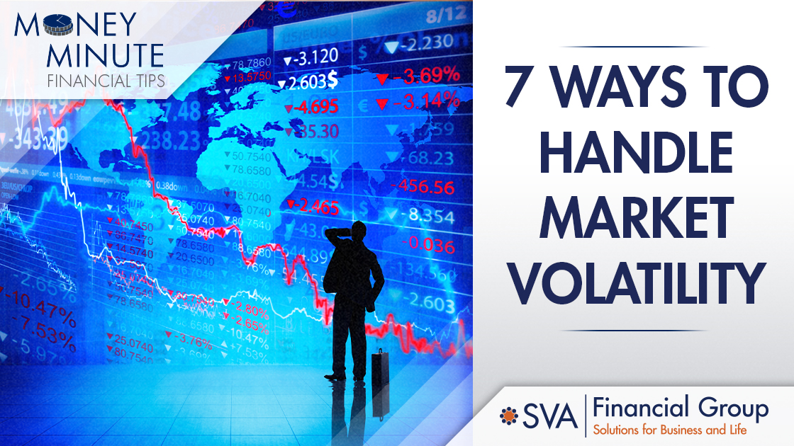 7 Ways to Handle Market Volatility