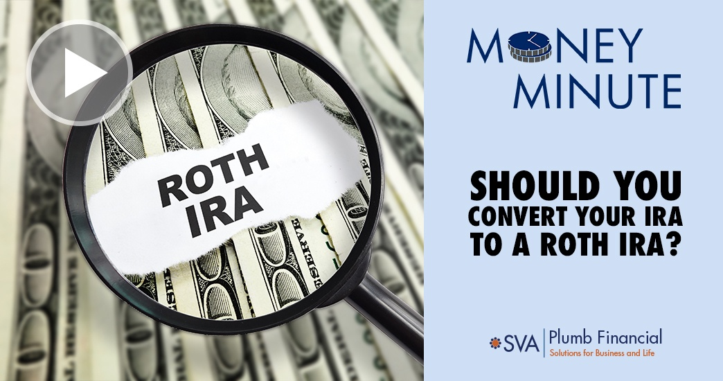 Money Minute: Should You Convert your IRA to a Roth IRA?