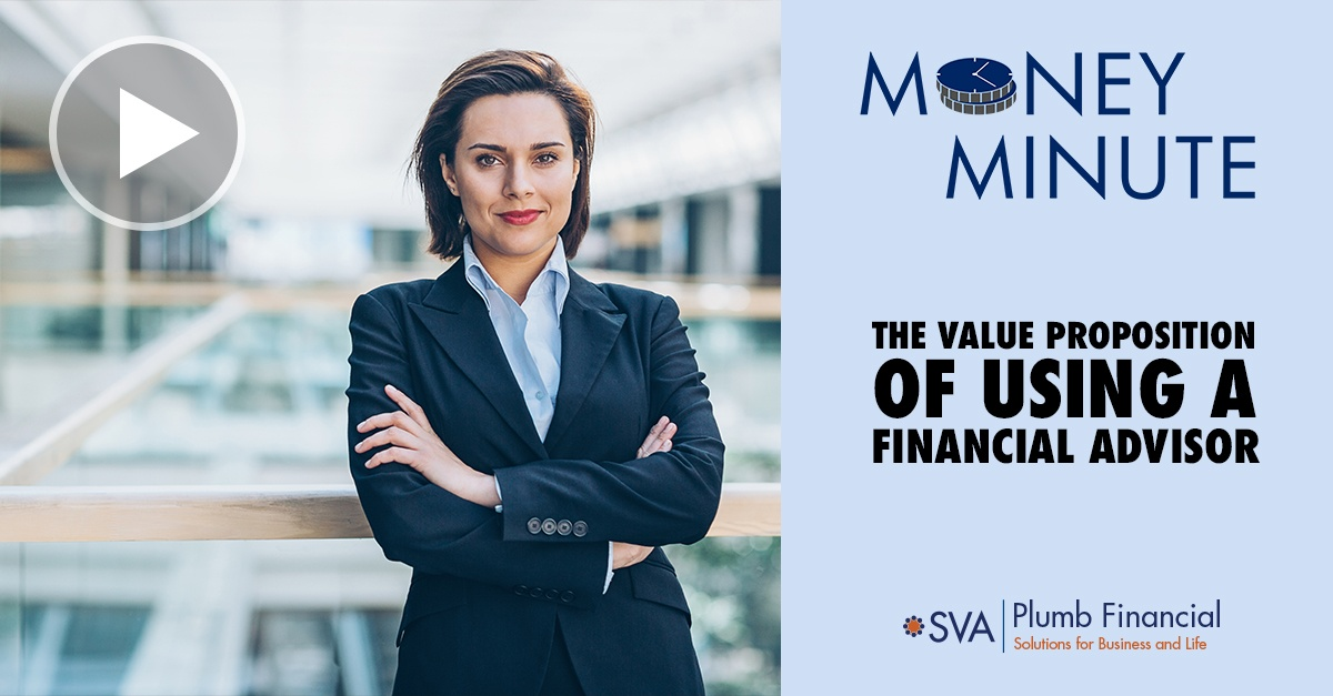 Money Minute: The Value Proposition of Using a Financial Advisor