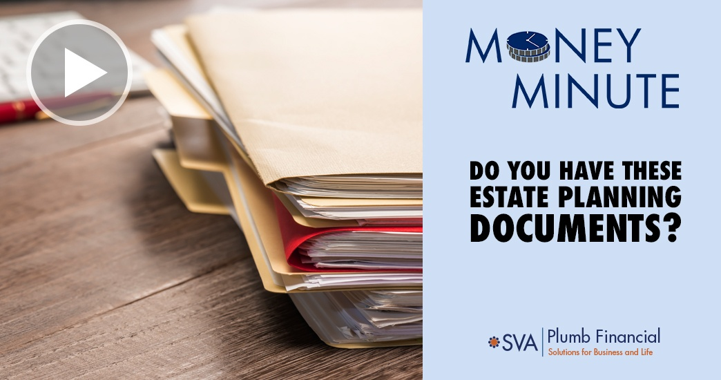 Money Minute: Do You Have These Estate Planning Documents?