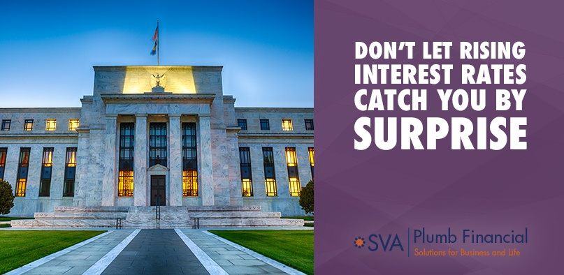 Don't Let Rising Interest Rates Catch You by Surprise