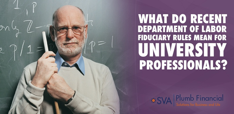 What Do Recent Department of Labor Fiduciary Rules Mean for University Professionals?