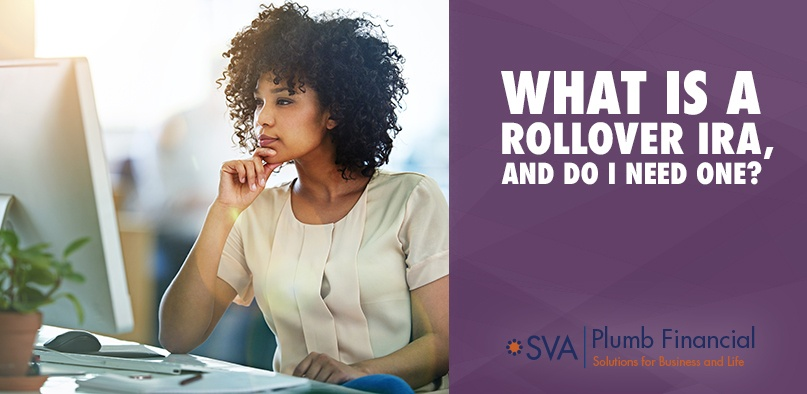 What Is a Rollover IRA, and Do I Need One?