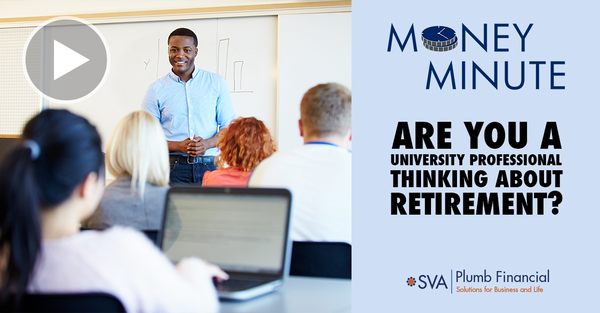 Money Minute: Are You a University Professional Thinking About Retirement?