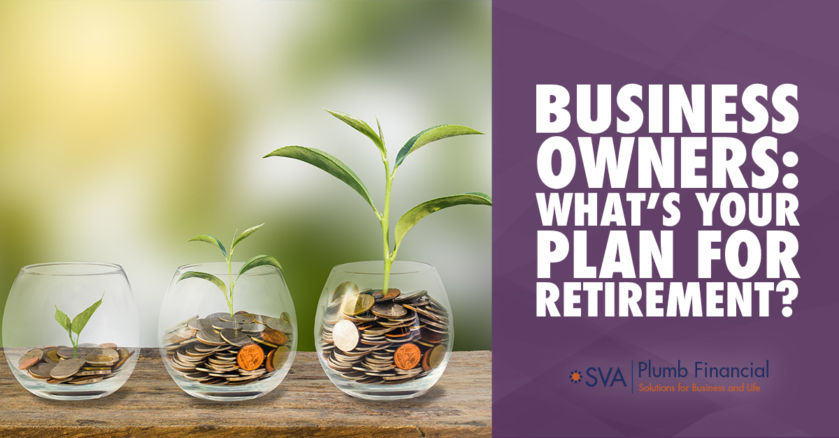 Business Owners: What's Your Plan for Retirement?