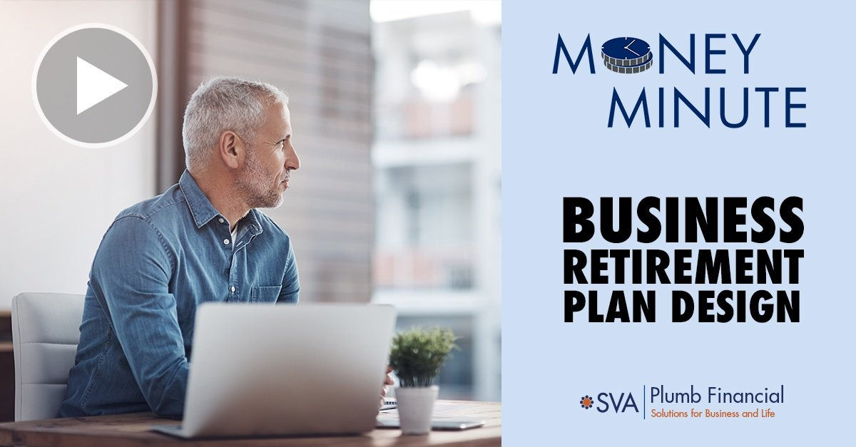 Money Minute: Business Retirement Plan Design