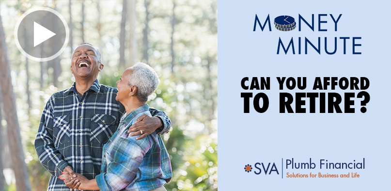 Money Minute: Can You Afford to Retire? Check out These Four Considerations Before Making Your Decision