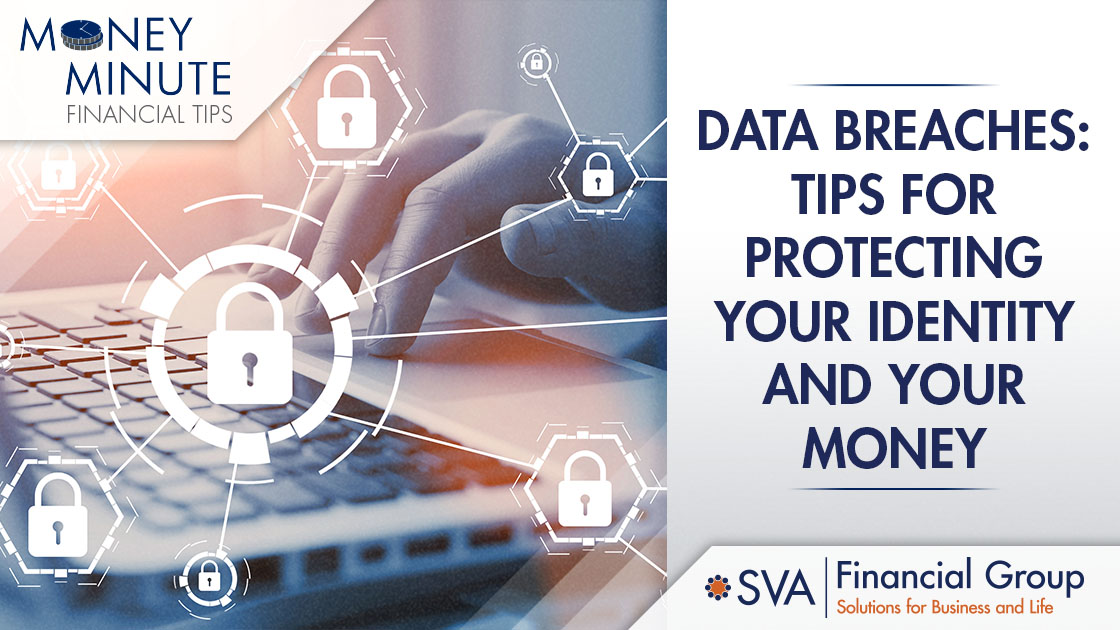 Data Breaches: Tips for Protecting Your Identity and Your Money