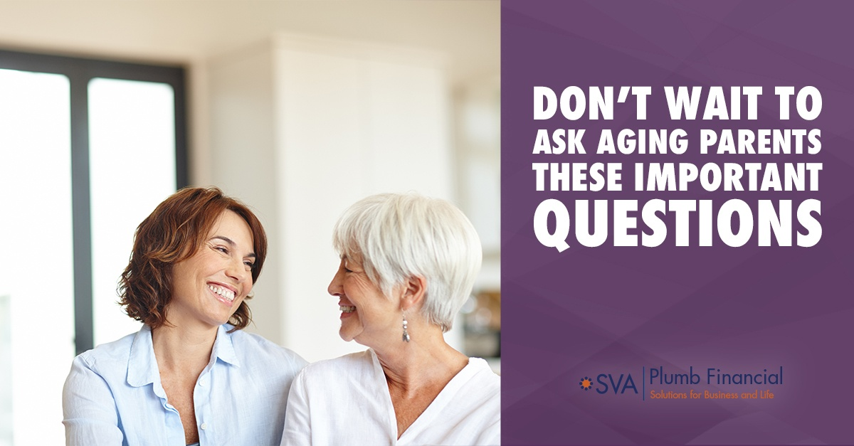 Don't Wait to Ask Aging Parents These Important Questions