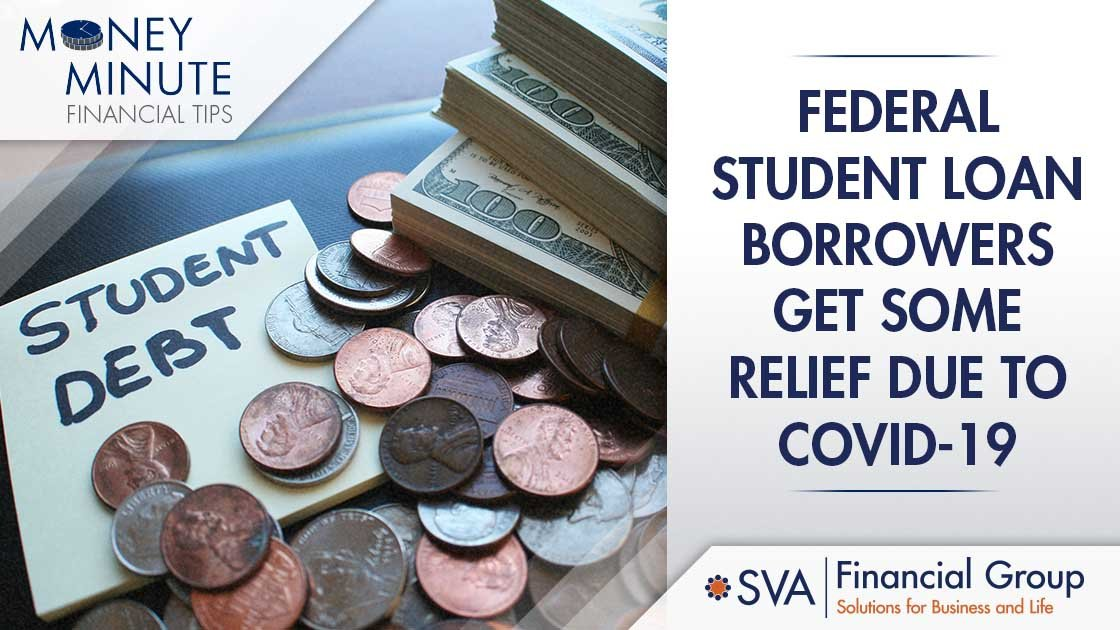 Federal Student Loan Borrowers Get Some Relief Due to COVID-19