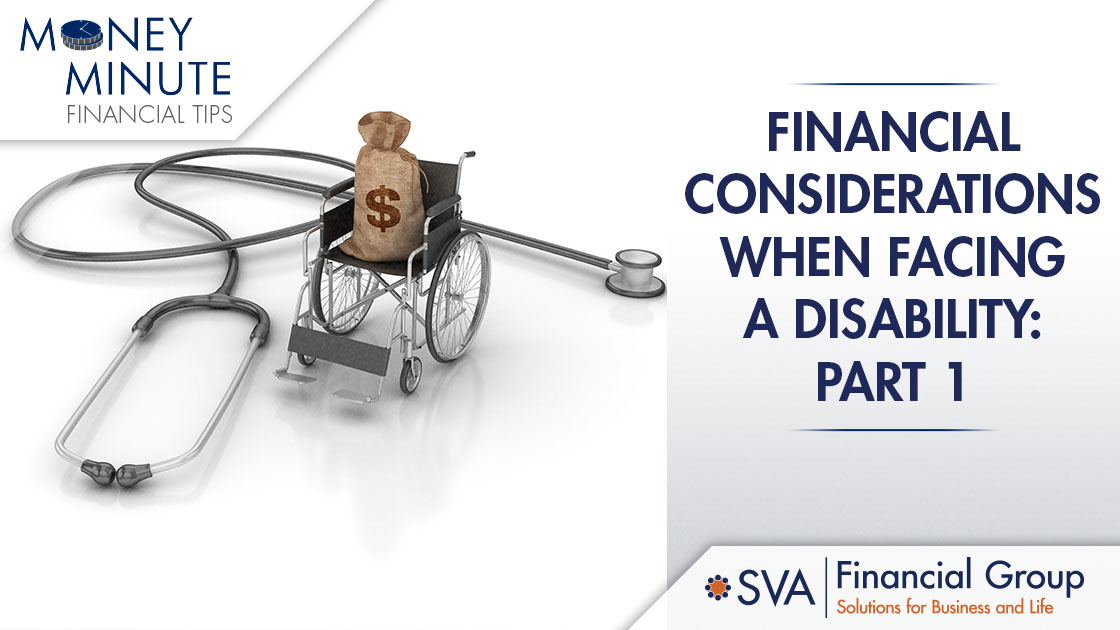 Financial Considerations When Facing a Disability: Part I
