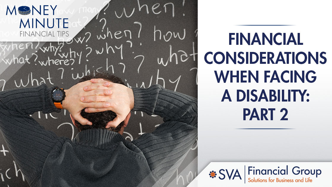 Financial Considerations When Facing a Disability: Part 2