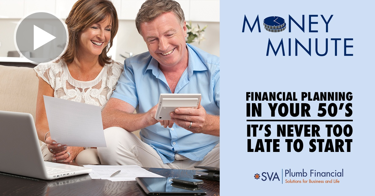 Money Minute: Financial Planning in Your 50's. It's Never Too Late to Start