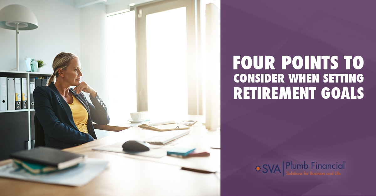 Four Points to Consider When Setting Retirement Goals