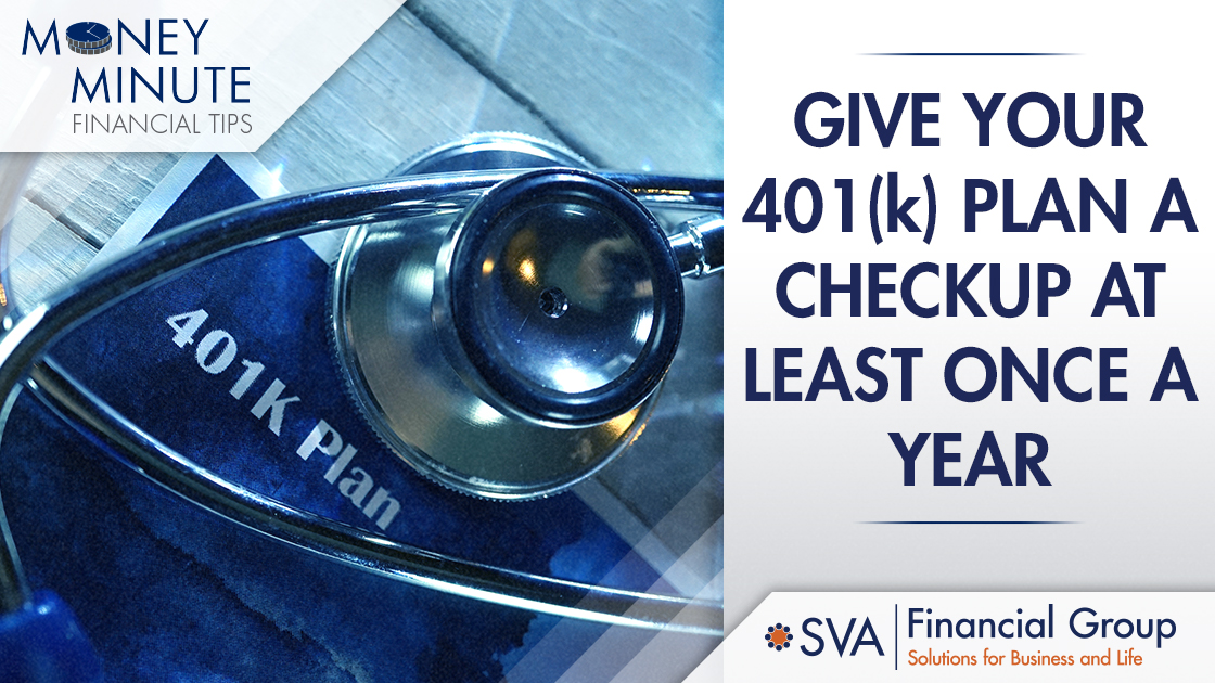Give Your 401(k) Plan a Checkup at Least Once a Year