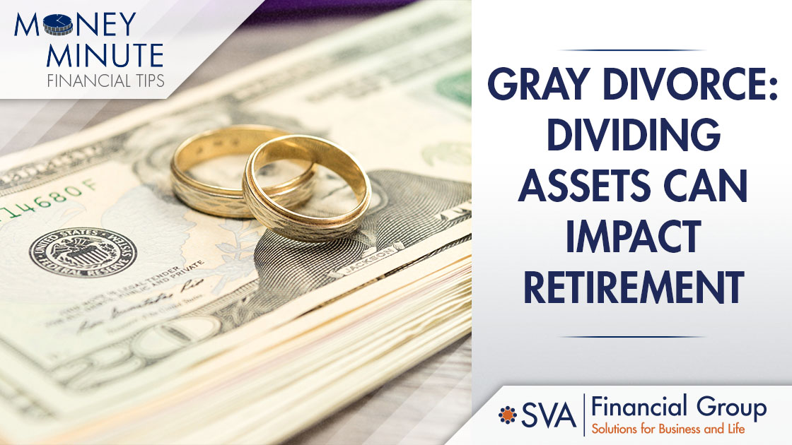 Gray Divorce: Dividing Assets Can Impact Retirement