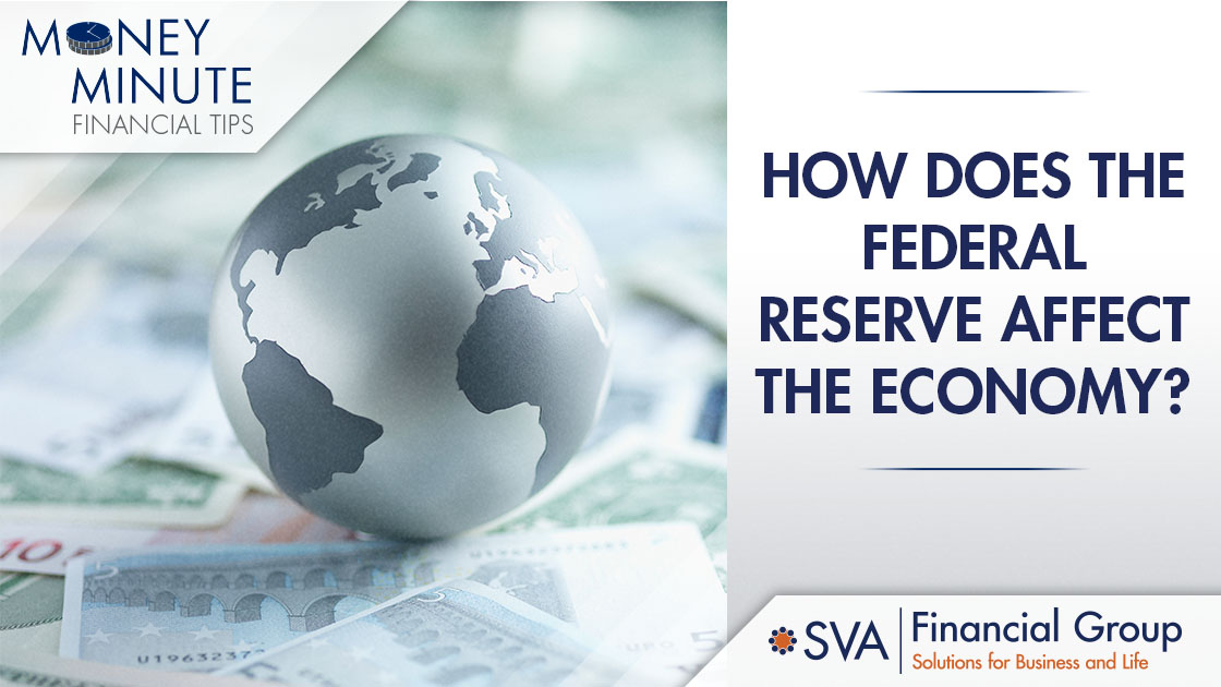 How Does the Federal Reserve Affect the Economy?