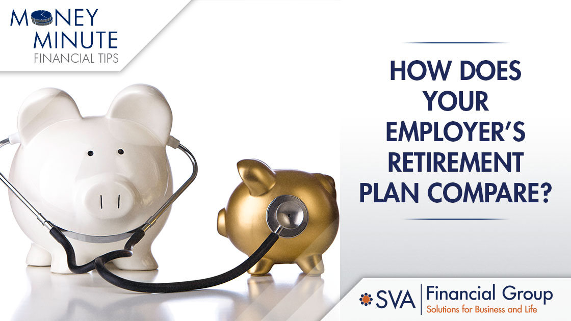 How Does Your Employer's Retirement Plan Compare?