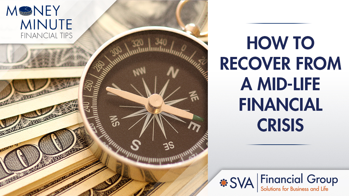 How to Recover from a Mid-Life Financial Crisis