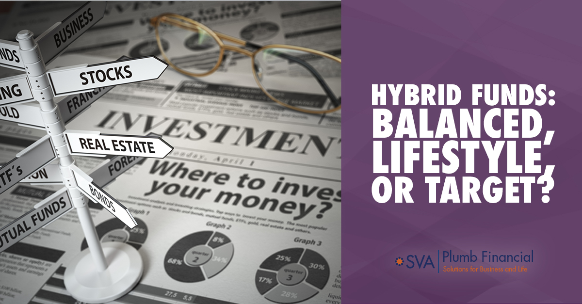 Hybrid Funds: Balanced, Lifestyle, or Target?