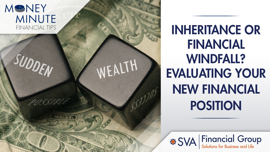 Inheritance or Financial Windfall? Evaluating Your New Financial Position
