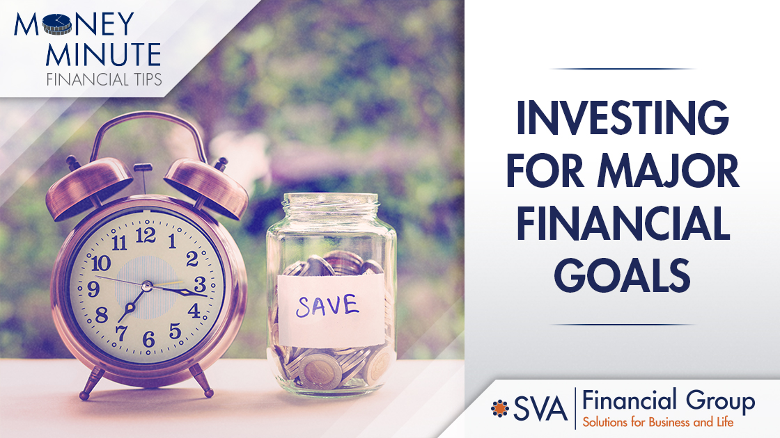 Investing for Major Financial Goals