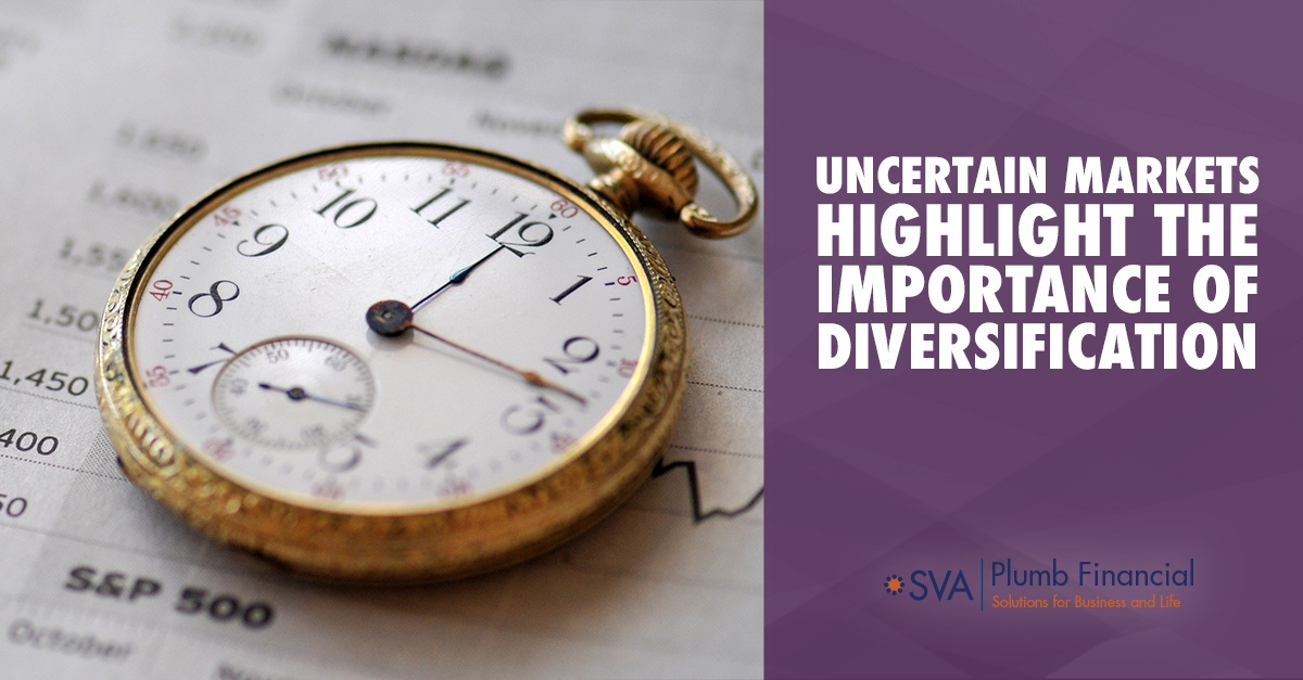 Uncertain Markets Highlight the Importance of Diversification