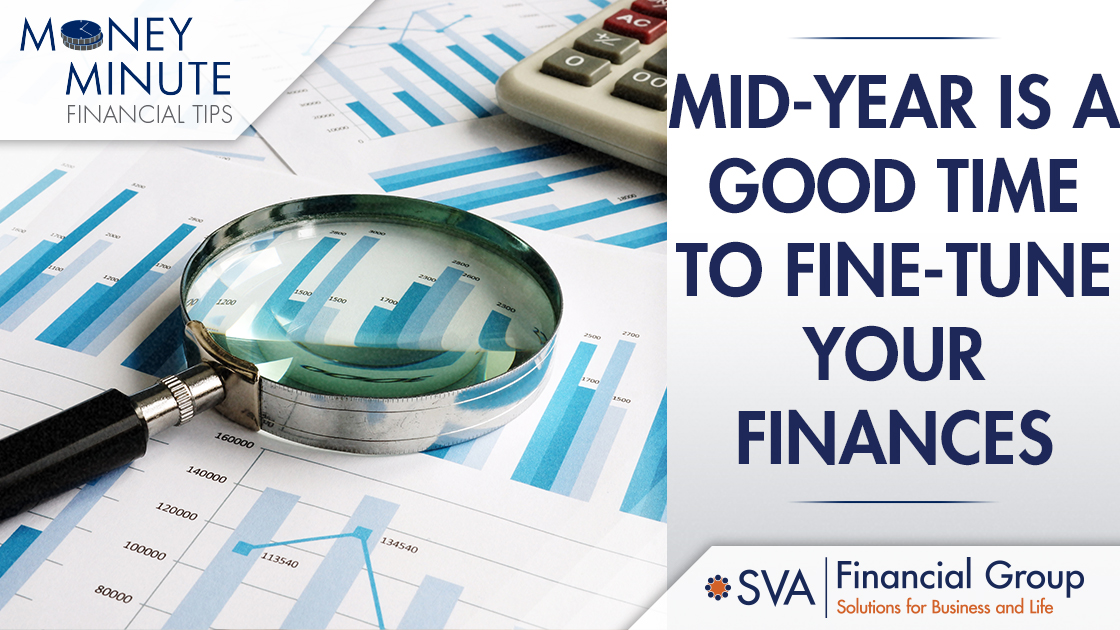 Mid-Year Is a Good Time to Fine-Tune Your Finances
