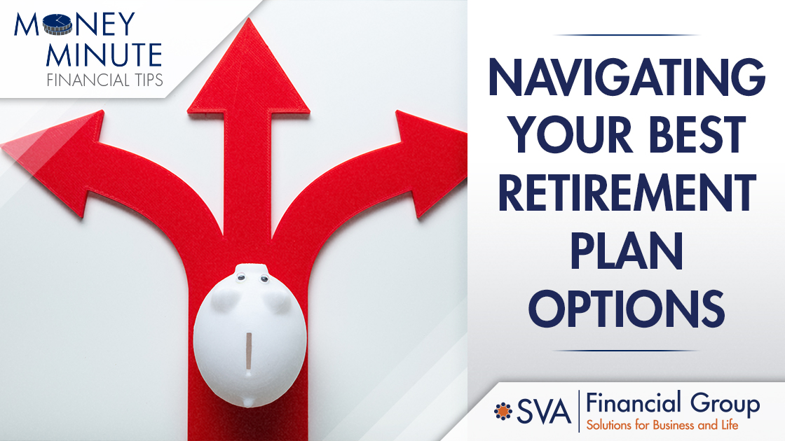 Navigating Your Best Retirement Plan Options