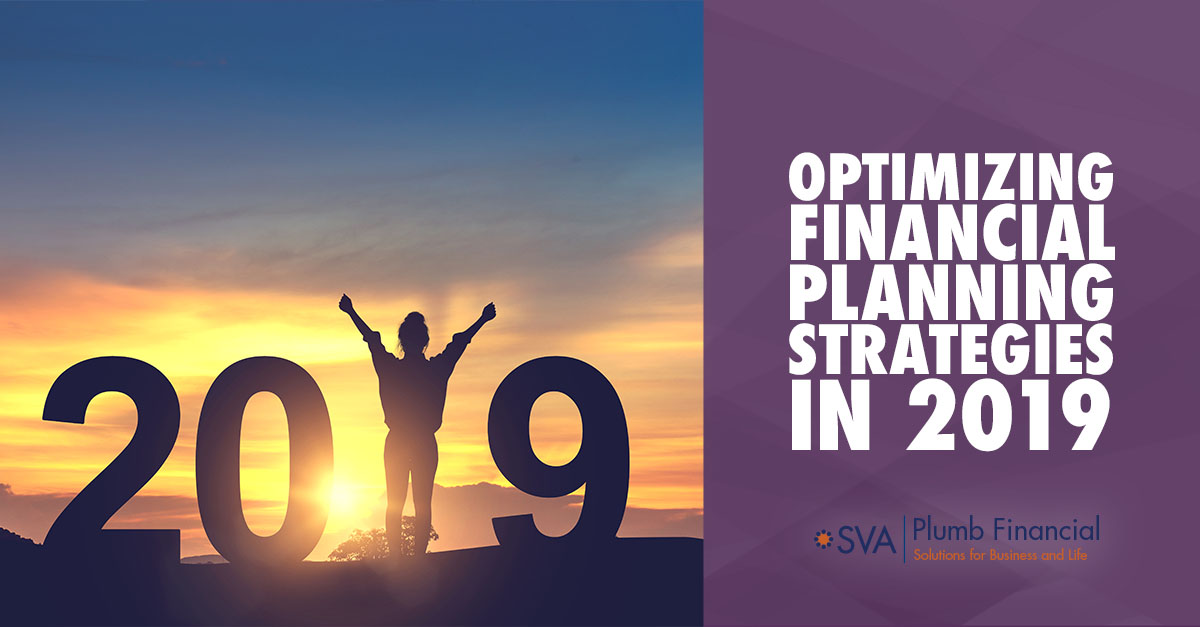 Optimizing Financial Planning Strategies in 2019