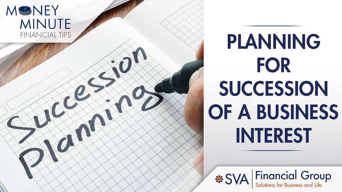 Planning for Succession of a Business Interest