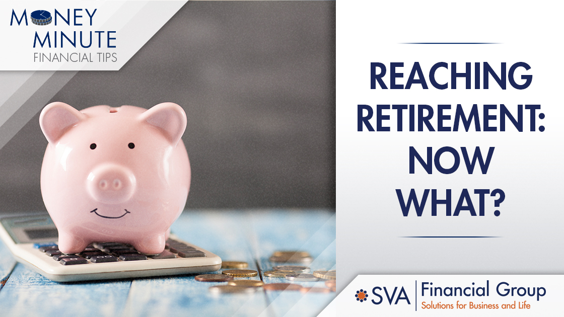 Reaching Retirement: Now What?