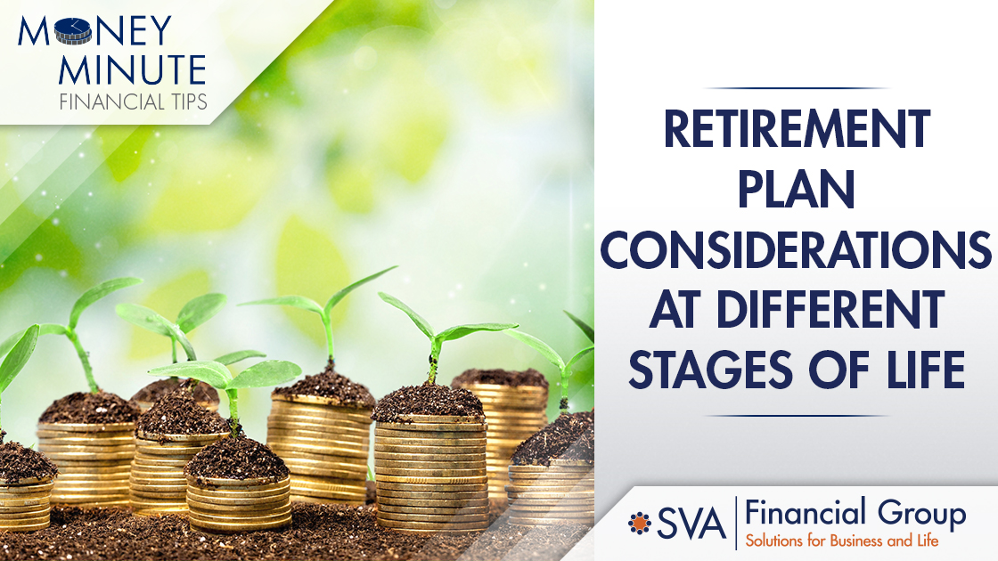 Retirement Plan Considerations at Different Stages of Life