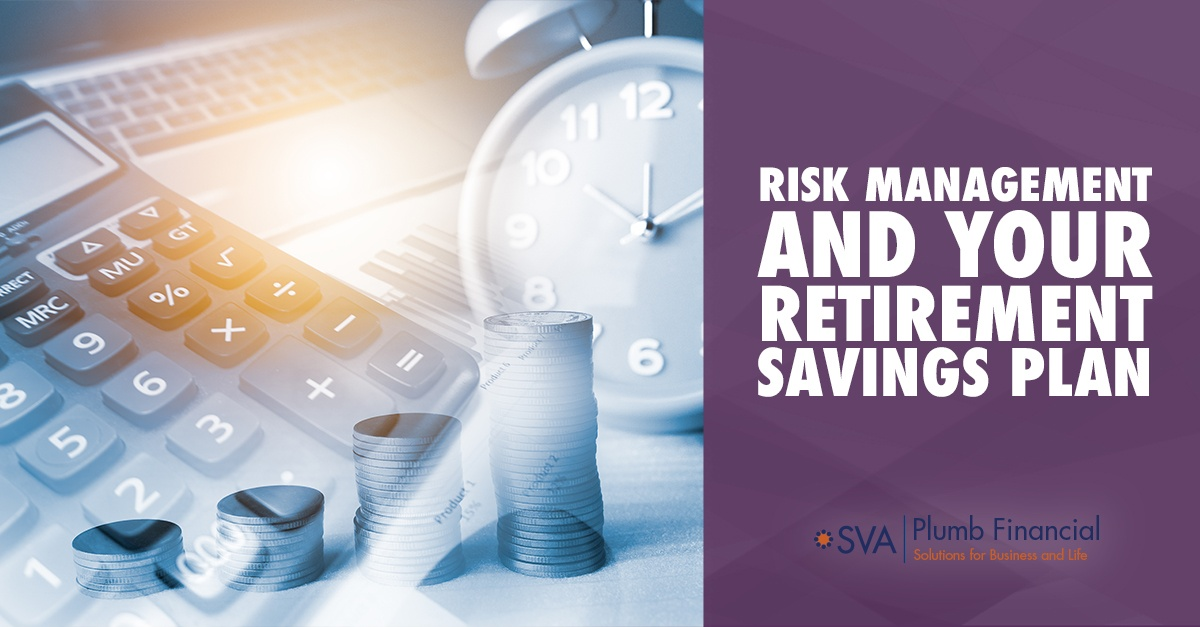 Risk Management and Your Retirement Savings Plan