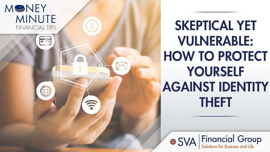 Skeptical Yet Vulnerable: How to Protect Yourself Against Identity Theft