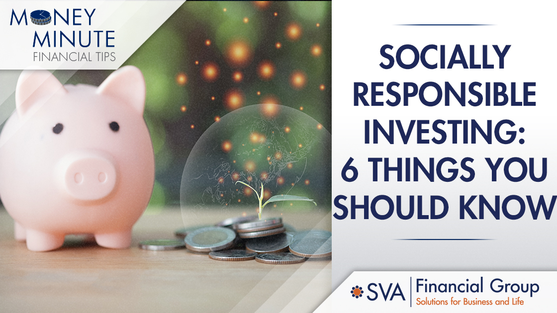 Socially Responsible Investing: 6 Things You Should Know