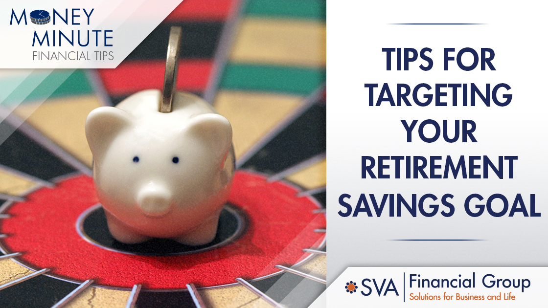 Tips for Targeting Your Retirement Savings Goal