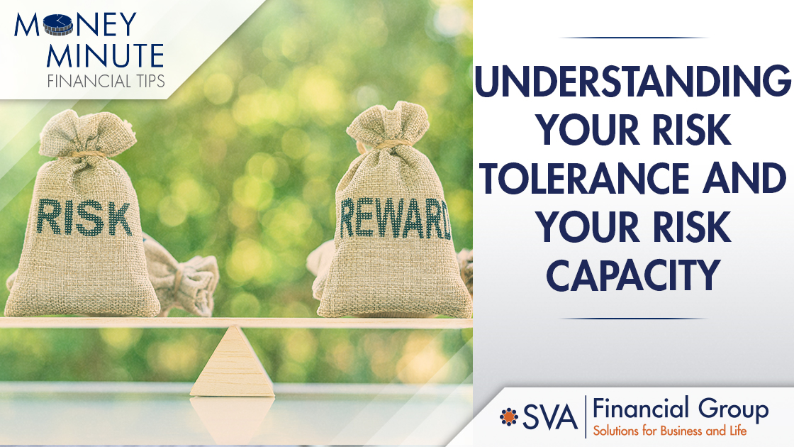 Understanding Your Risk Tolerance and Your Risk Capacity