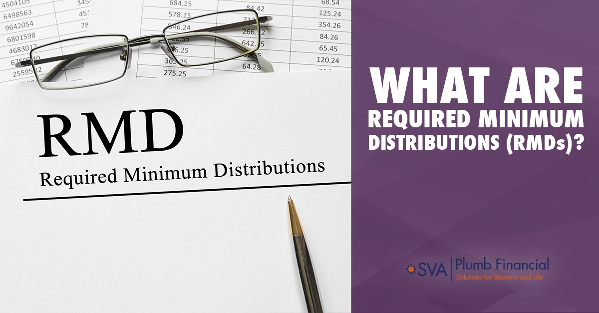 What Are Required Minimum Distributions (RMDs)?