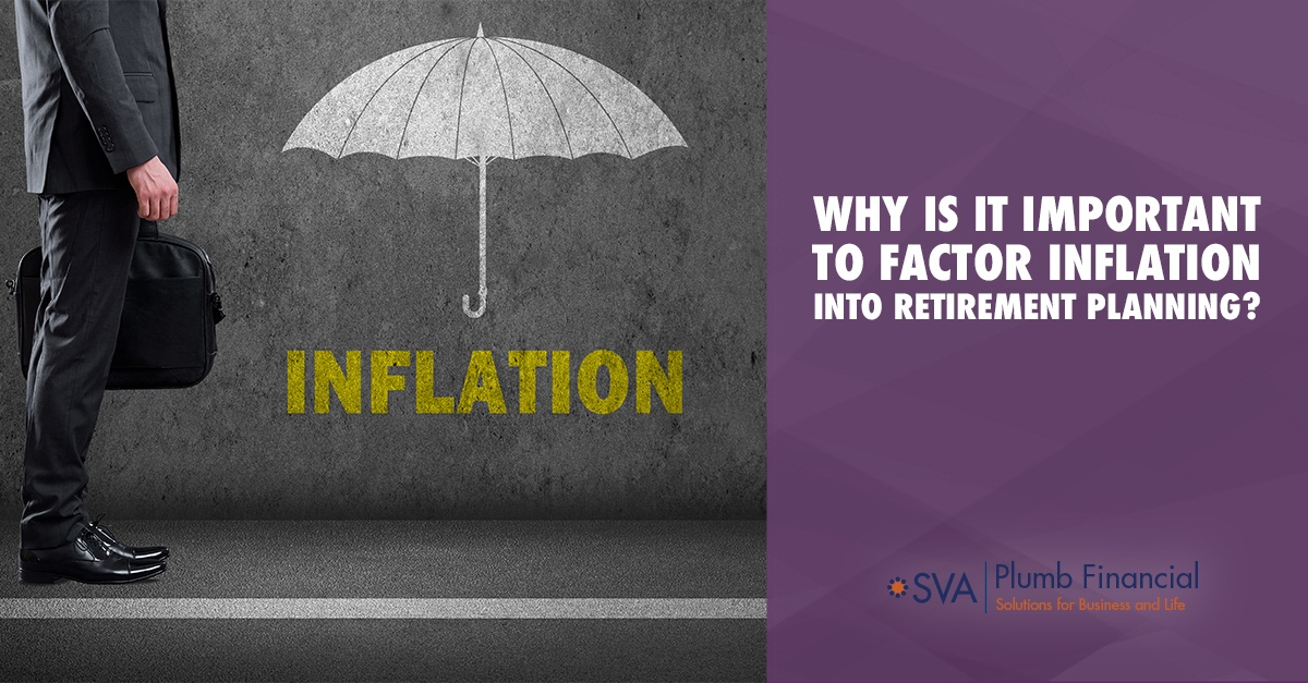 Why Is It Important to Factor Inflation into Retirement Planning?